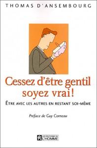 """Livre de CNV """"Cessez d'être gentil, soyez vrai !"""""""